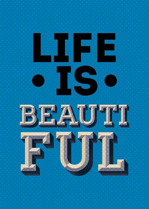 Life Is Beautiful - TheDigitalCo