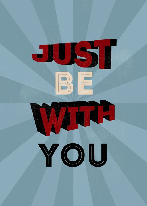 Just Be With You - TheDigitalCo