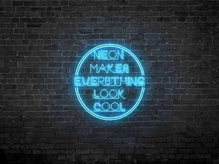 Neon Makes Everything Look Cool - Allen Lee