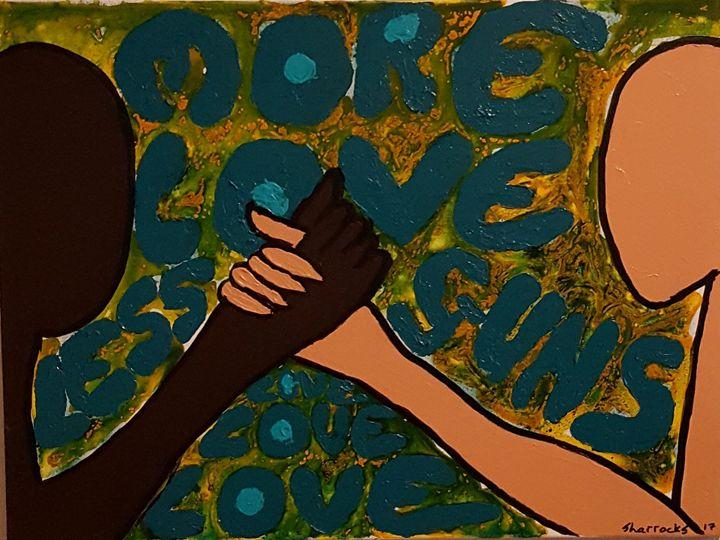 More Love Less Guns - Andy Sharrocks