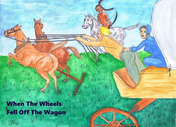 When The Wheels Fell Off The Wagon - K.C.Higgins
