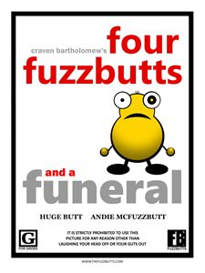 Four Fuzzbutts And A Funeral