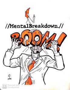 //MentalBreakdown.//