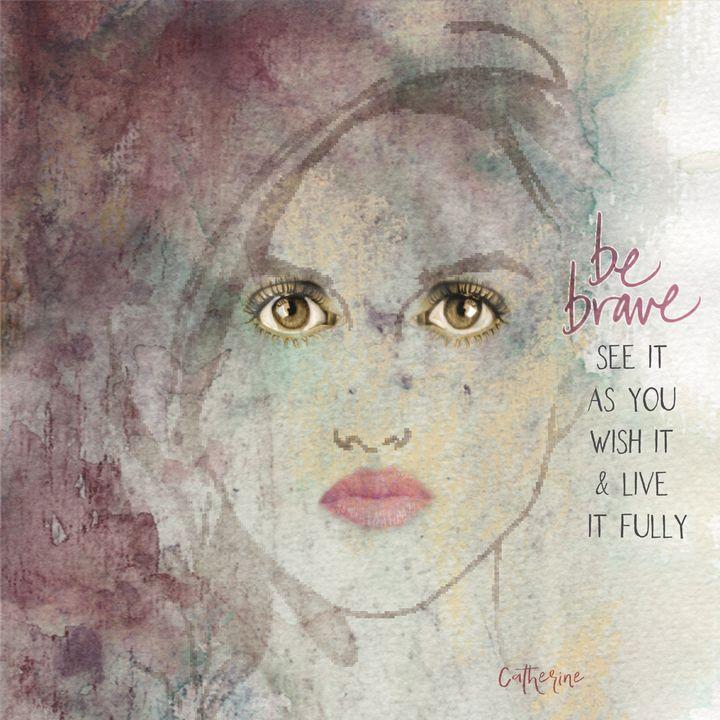 Be Brave - Catherine's Enchanted Alchemy