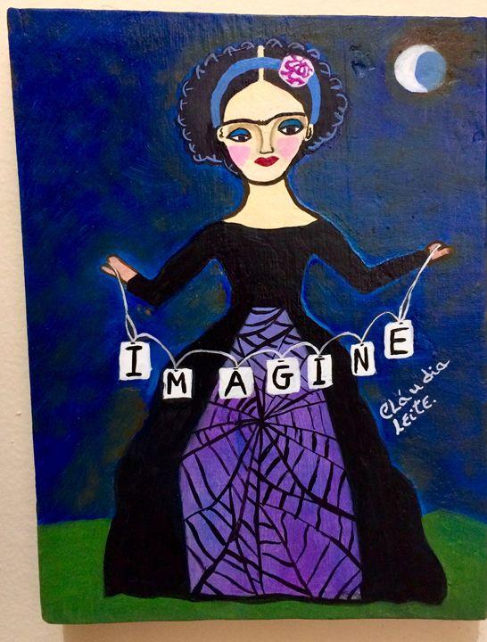 Imagine Frida. - Cláudia Leite