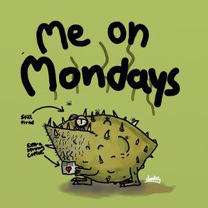 Me on Mondays