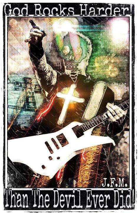 God Rocks Harder - J.F.M.