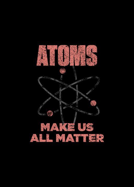 Atoms Make Us All Matter Science Fun - Viper Visuals