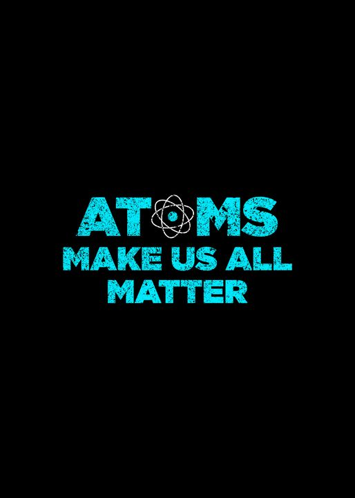 Atoms Make Us All Matter Science Fun - Viper Visuals