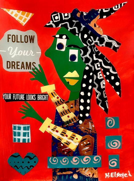 Follow your Dreams - homayra elsayed