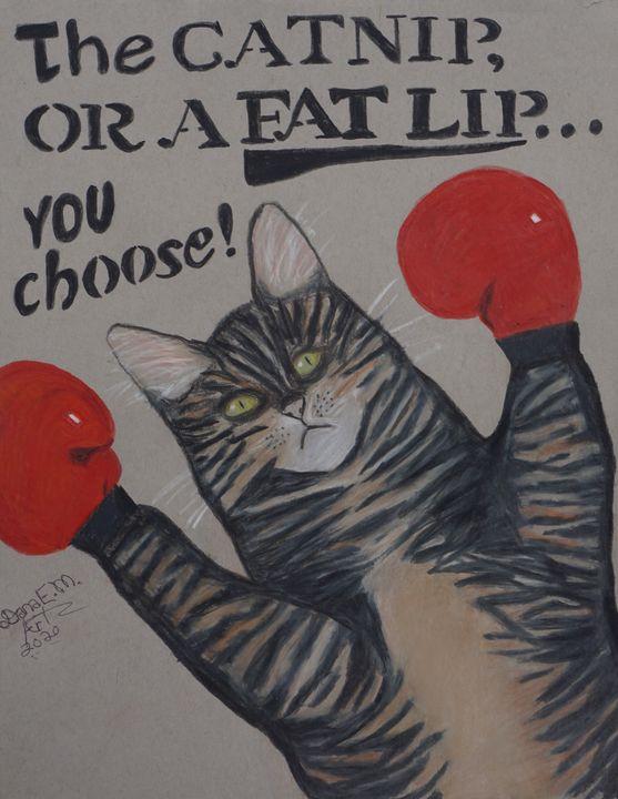 Got Catnip? - Dana E.M. Art