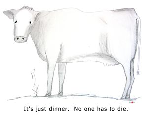 It's just dinner. Cow
