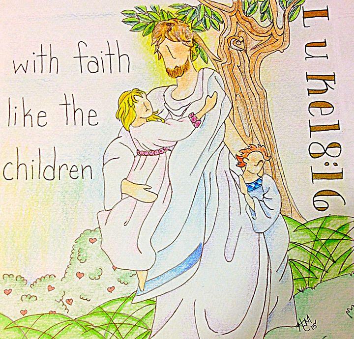 Childlike Faith - Eye Candy Arts