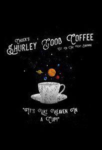 Chuck's Shurley Good Coffee