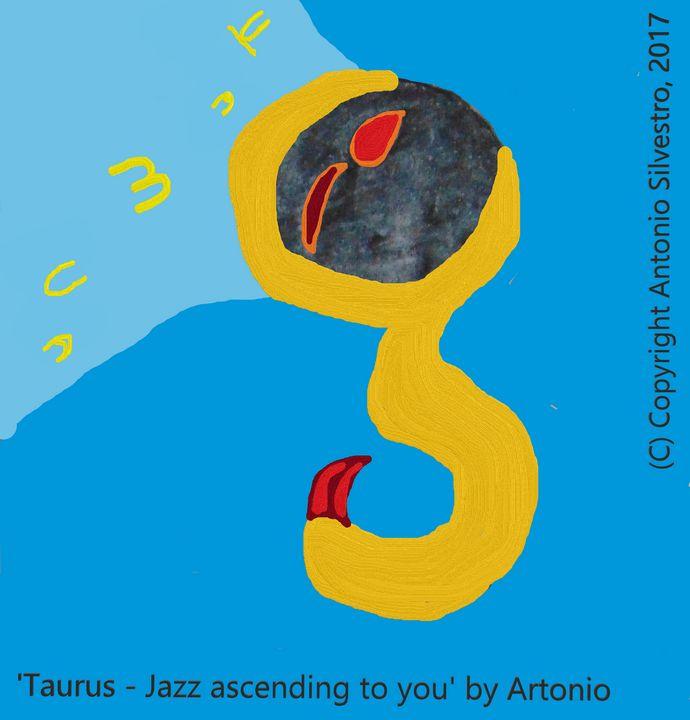 'Taurus - Jazz ascending to you' - Artonio
