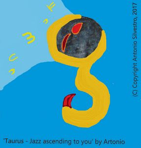 'Taurus - Jazz ascending to you'