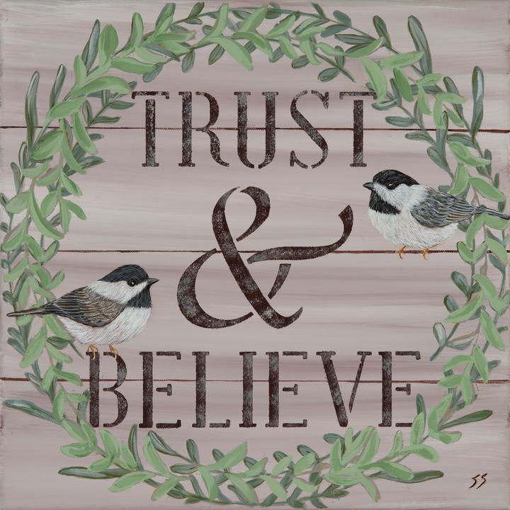 Trust and Believe/Chickadees - Susan Sawyer