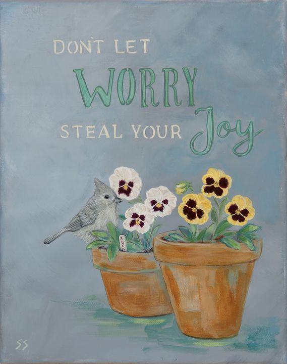 Don't Let Worry Steal Your Joy - Susan Sawyer