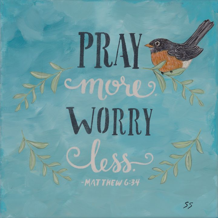 Pray More Worry Less - Susan Sawyer