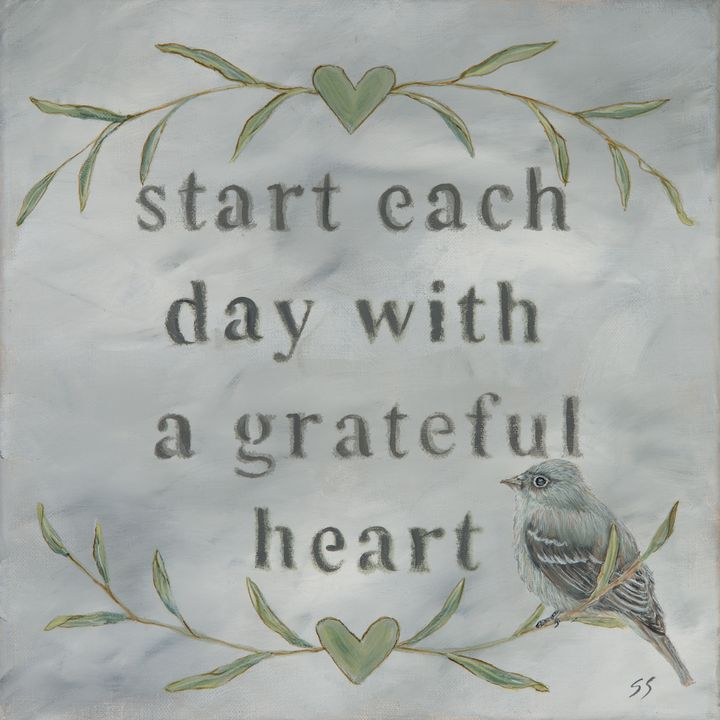 Start Each Day With a Grateful Heart - Susan Sawyer