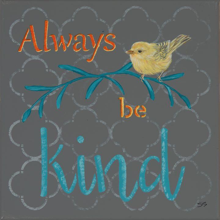 Always Be Kind - Susan Sawyer