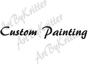 Custom Painting - ArtByKritter