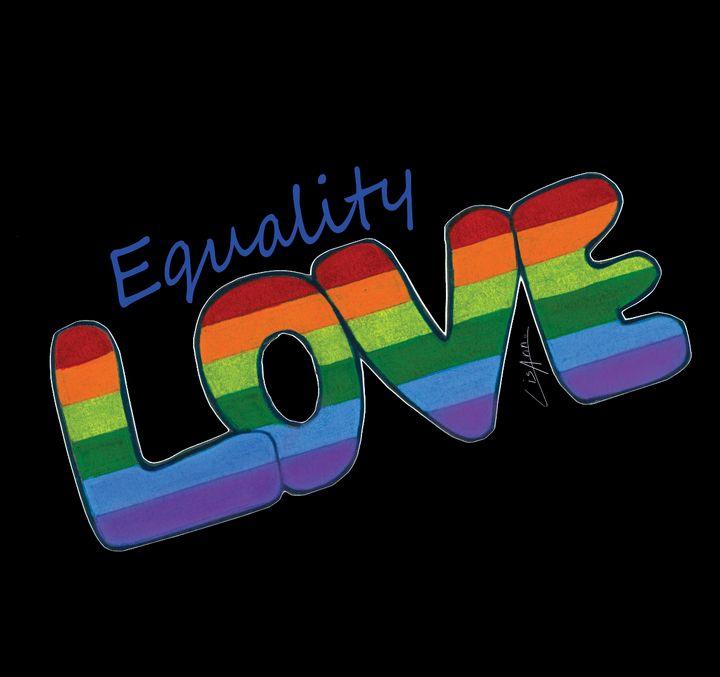 Love Equality - Lisa Ann Gaydos