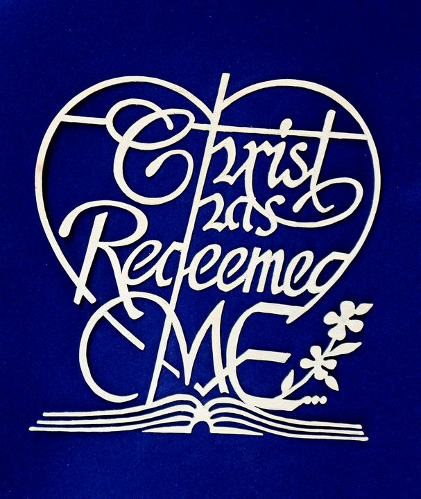Christ Has Redeemed Me - My Hands Are Blessed Crafts
