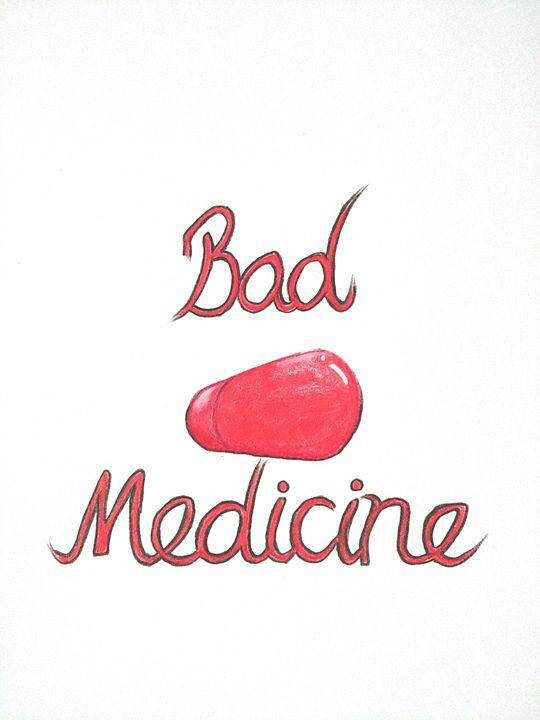 Bad Medicine - Dezzigner_Inc