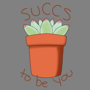 Succs to be You (grey)