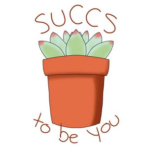 Succs to be You (white)