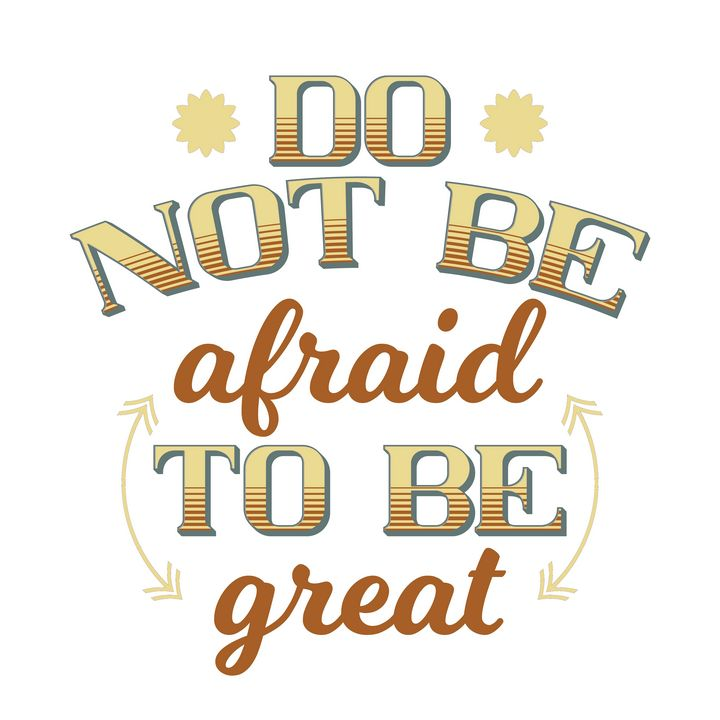 Do not be afraid to be great - Perfect designers