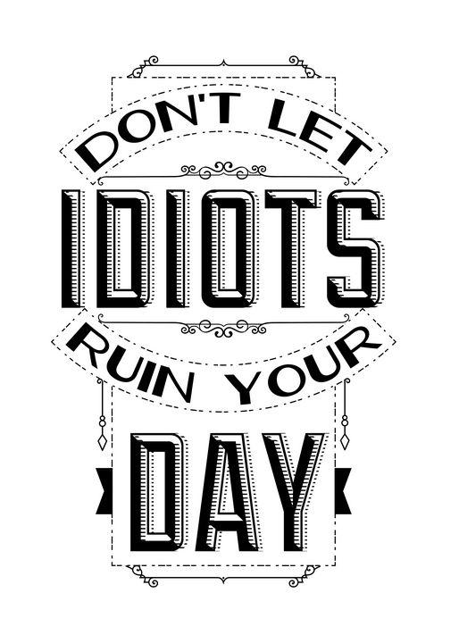 Idiots ruin your life - Perfect designers