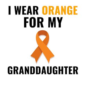 I wear orange for my granddaughter