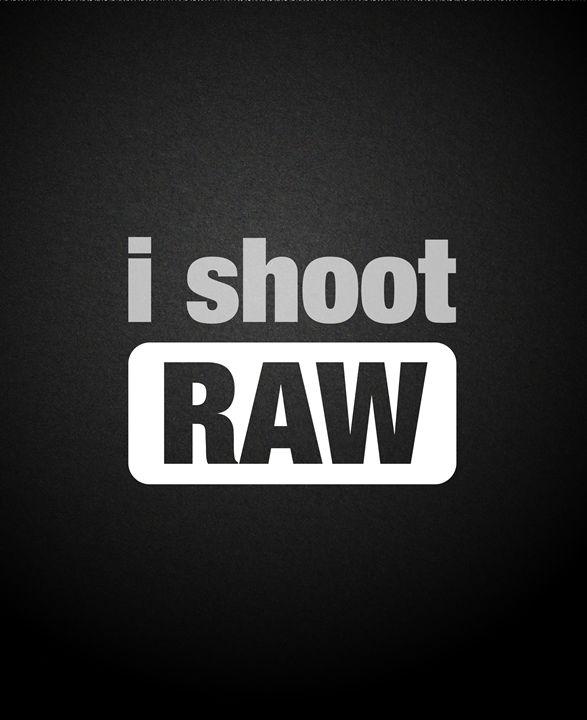 i shoot RAW - Original art.