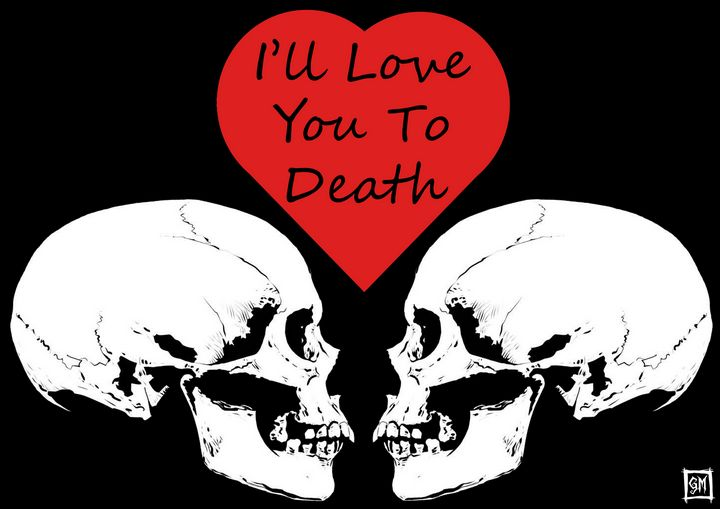 I'll love you to death - Skulls and pieces