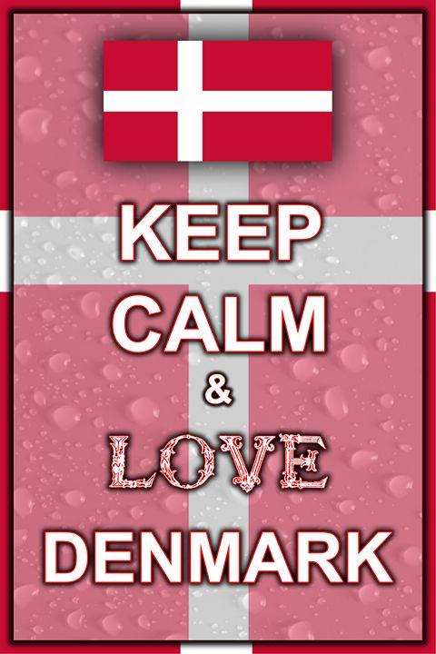 Keep Calm and Love Denmark - ArtDesign1978