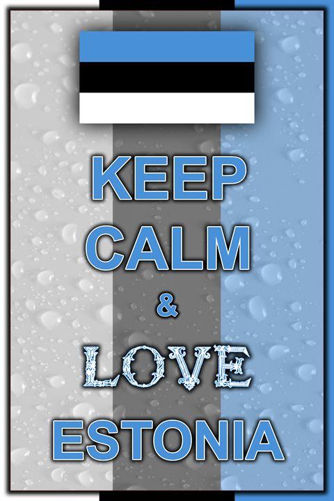 Keep Calm and Love Estonia - ArtDesign1978