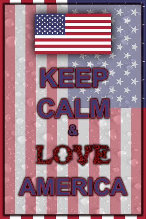 Keep Calm and Love America - ArtDesign1978