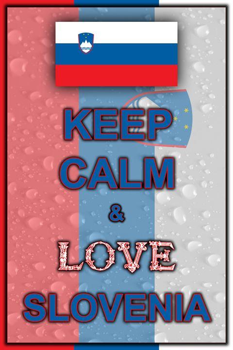 Keep Calm and Love Slovenia - ArtDesign1978
