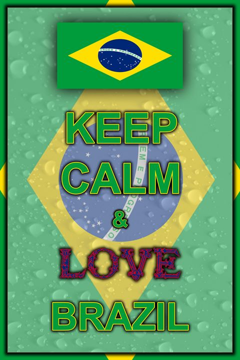 Keep Calm and Love Brazil - ArtDesign1978