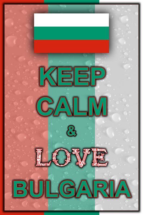 Keep Calm and Love Bulgaria - ArtDesign1978