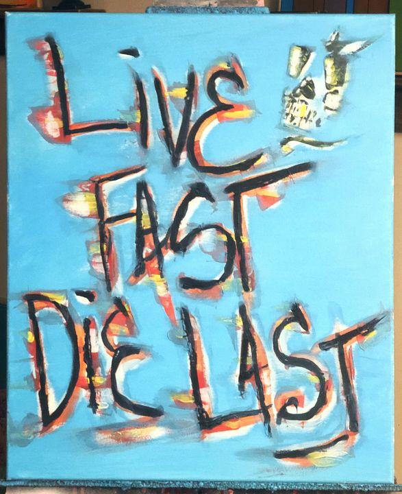 Live Fast Die Last - Danny Lovato
