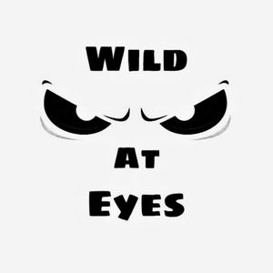 Wild at eyes