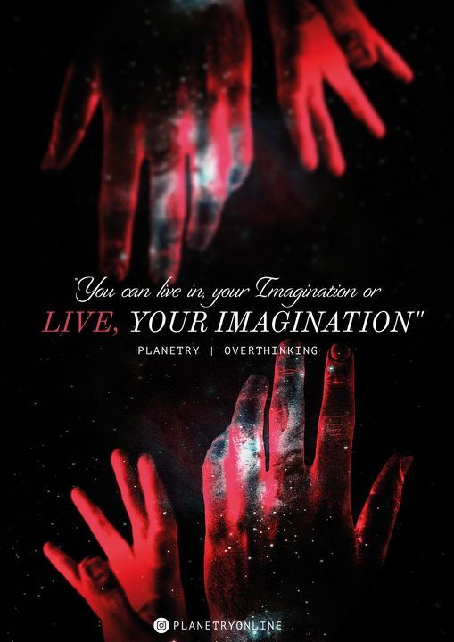 """""""LIVE YOUR IMAGINATION"""" - PLANETRY ONLINE"""