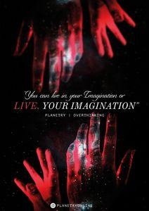 """LIVE YOUR IMAGINATION"""