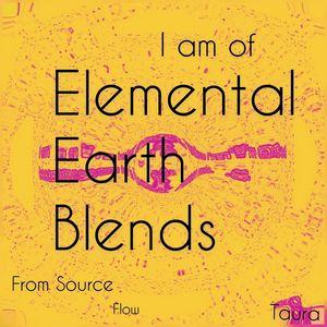 I am elementals of earth blends