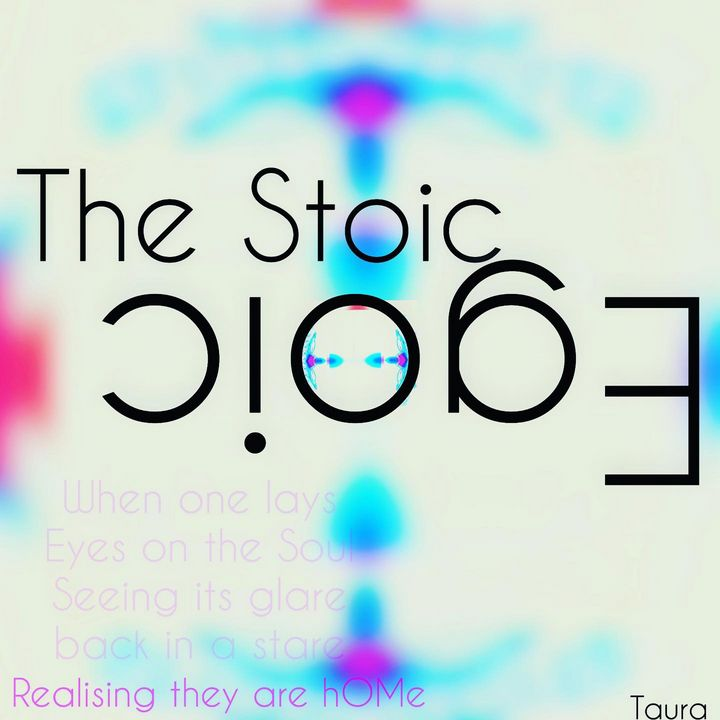 The stoic egoic - Perception Art HeArt & Soulé