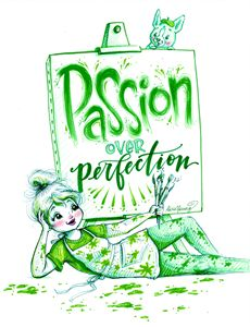Passion over Perfection - Alicia Young Art