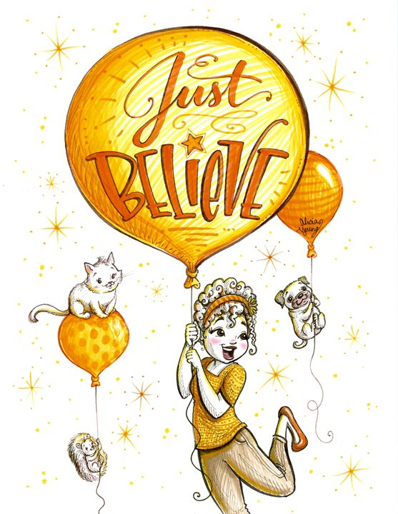 Just Believe! - Art by Alicia Renee